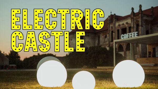Mic ghid pentru un Electric Castle 2019 reușit