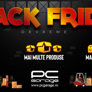 Black Friday la PC Garage: Începe prima rundă