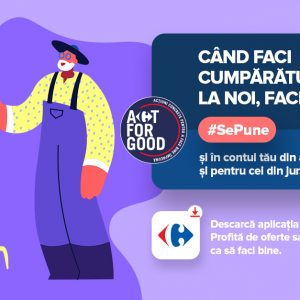 Carrefour lansează programul Act For Good